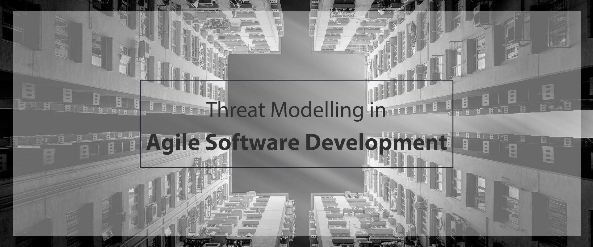 Threat Modelling in Agile Software Development | HSCC
